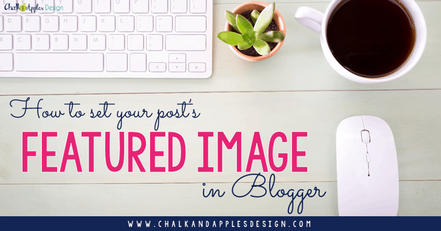 How to set the featured image for your Blogger blog post