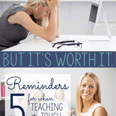 5 Reminders for when Teaching Gets Tough