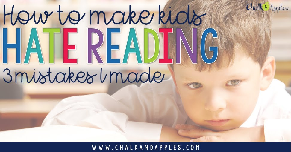 3Mistakesteachersmake - How to Make Kids Hate Reading: 3 Mistakes I Made