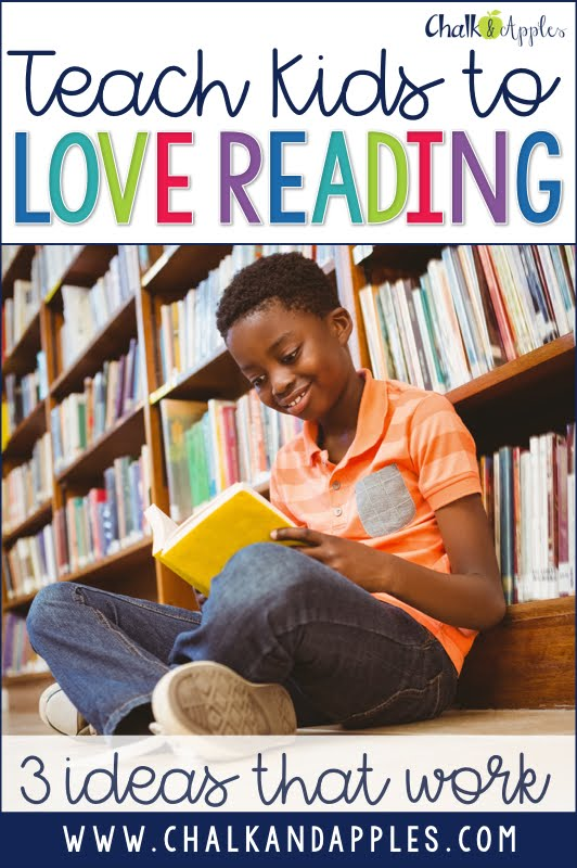 TeachKidstoLoveReading - Teach Your Students to Love Reading: 3 Strategies that Work