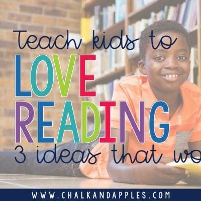 Teach Your Students to Love Reading: 3 Strategies that Work