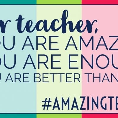 Dear Teacher: You are AMAZING!