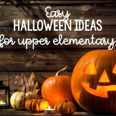 Easy Halloween Ideas for Upper Elementary