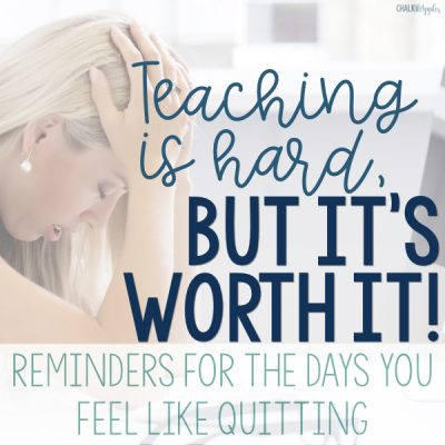 5 Reminders for when You Want to Quit Teaching