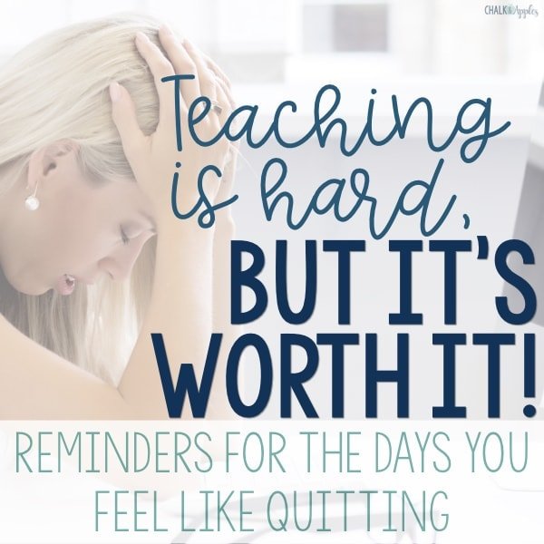 Reminders for days you want to quit teaching