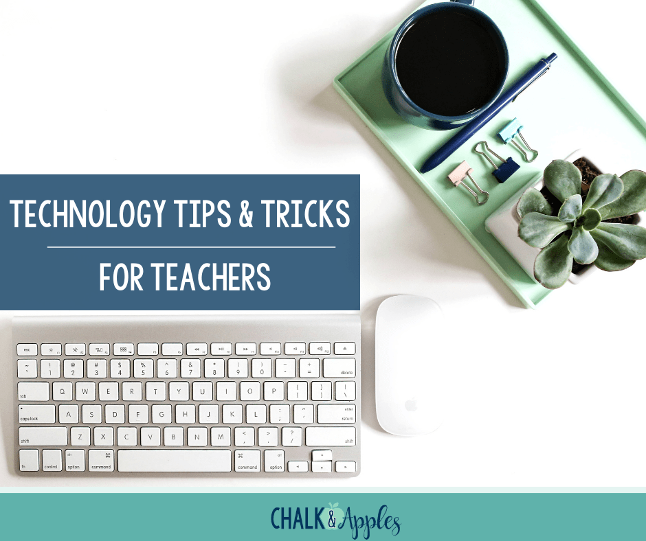 Technology tips and tricks for teachers